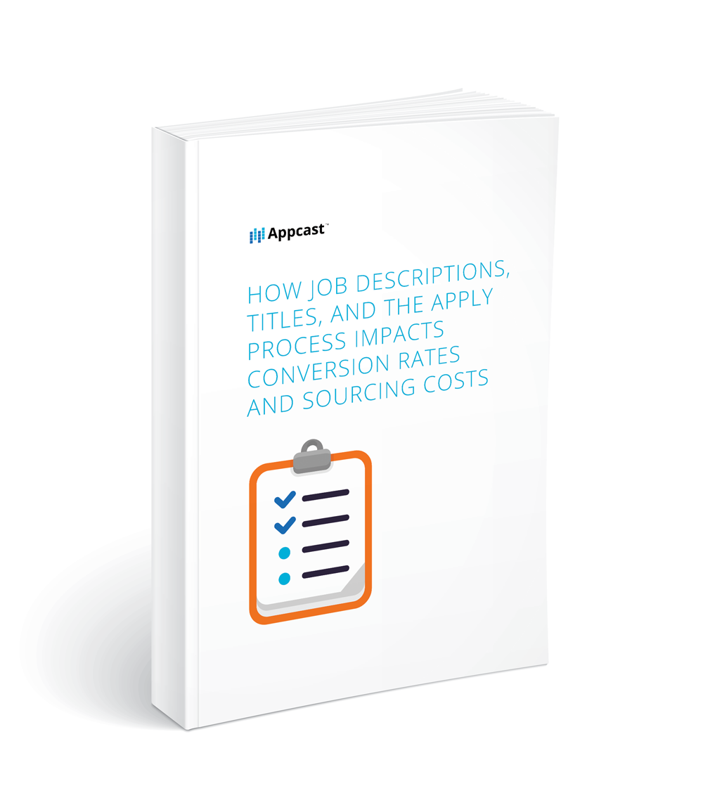 How Job Descriptions, Titles and Apply Process Impacts Conversion Rates and Sourcing Costs