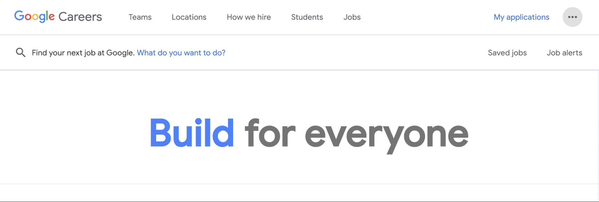 "Google's tagline ""Build for everyone"" is a great employer brand example."