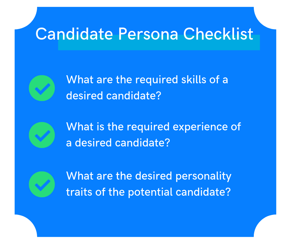 Use a candidate persona checklist to help define your recruitment marketing campaign goals.
